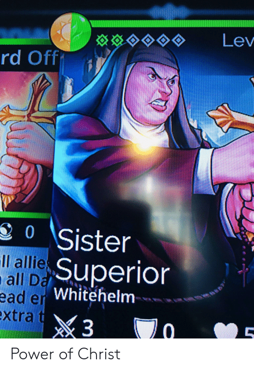 Power, Dank Christian, and All: ev  rd Off  S 0 Sister  it  lie Superion  all D  ade Whitehelm  xtra t Power of Christ