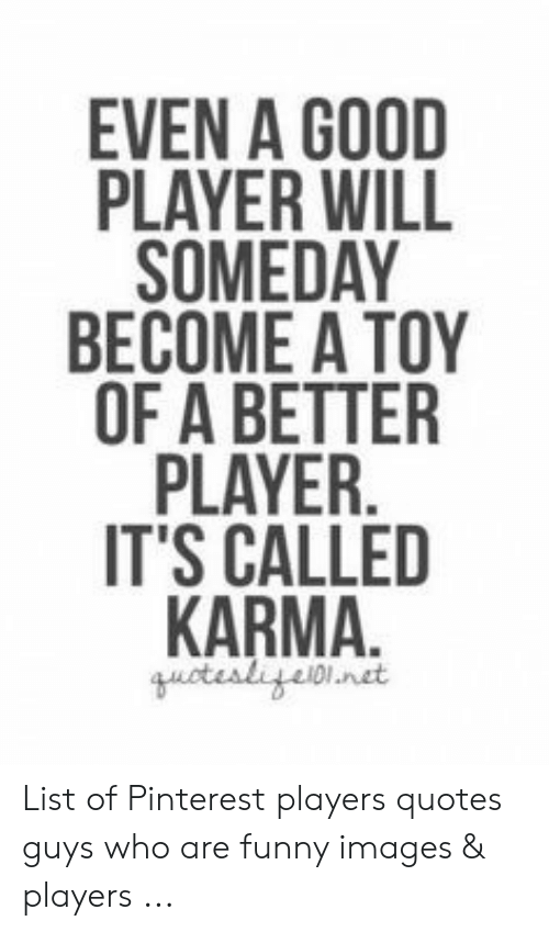 EVEN a GOOD PLAYER WILL SOMEDAY BECOME a TOY OF a BETTER ...