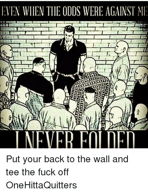 Fuck it back to the wall