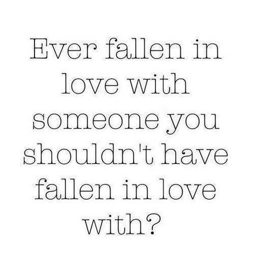 Have You Ever Fallen In Love With Someone