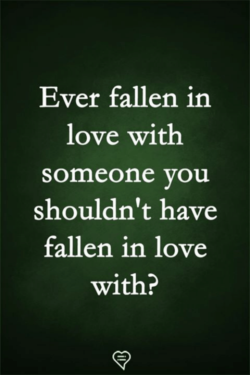 Love, Memes, and 🤖: Ever fallen in  love with  someone you  shouldn't have  fallen in love  with?