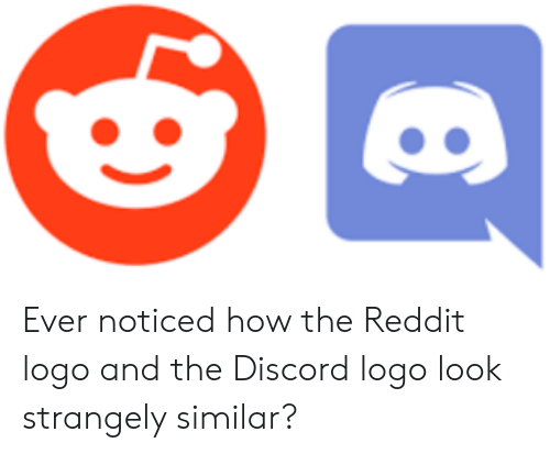 Reddit, How, and Logo: Ever noticed how the Reddit logo and the Discord logo look strangely similar?