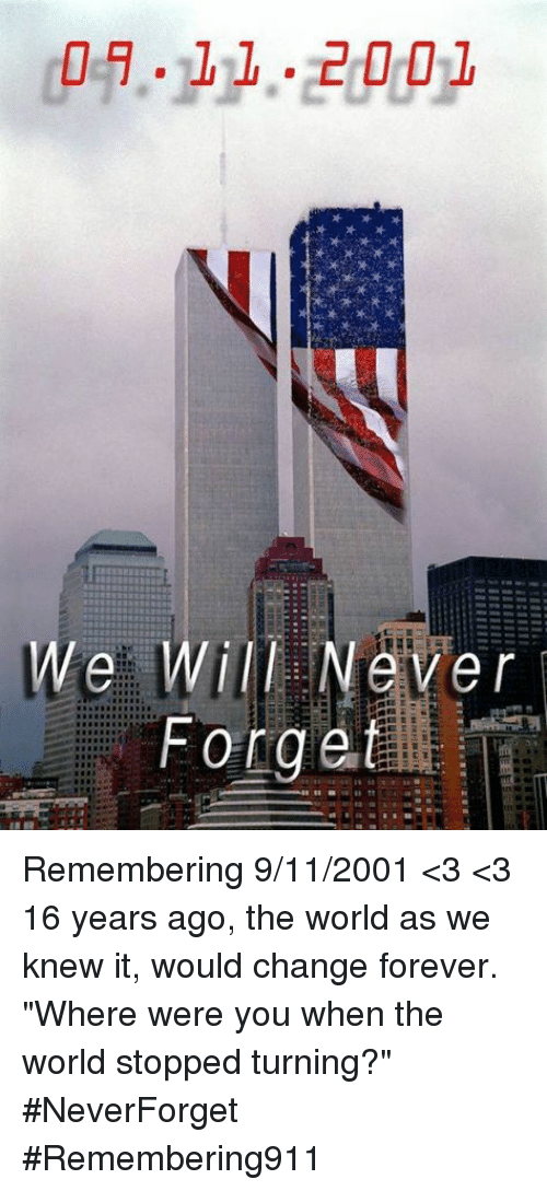 ever onge remembering 9 11 2001 %3C3 %3C3 16 years ago the 27669657 ever onge remembering 9112001 \u003c3 \u003c3 16 years ago the world as we