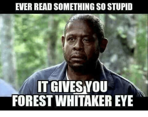 Image result for this post gives me forest whitaker eye
