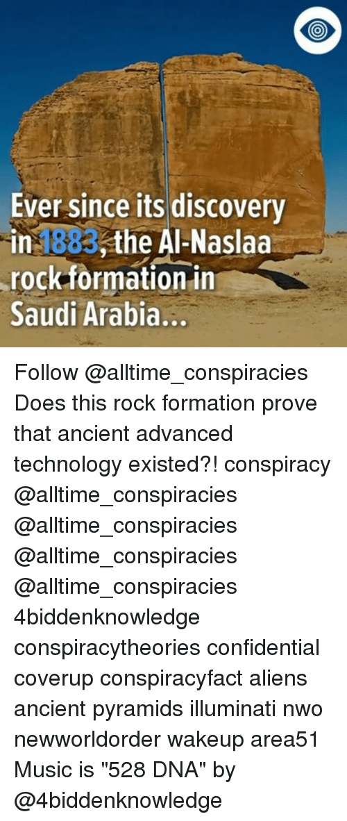 """Illuminati, Memes, and Music: Ever since its discovery  in 1883,the Al-Naslaa  rock formation in  Saudi Arabia... Follow @alltime_conspiracies Does this rock formation prove that ancient advanced technology existed?! conspiracy @alltime_conspiracies @alltime_conspiracies @alltime_conspiracies @alltime_conspiracies 4biddenknowledge conspiracytheories confidential coverup conspiracyfact aliens ancient pyramids illuminati nwo newworldorder wakeup area51 Music is """"528 DNA"""" by @4biddenknowledge"""