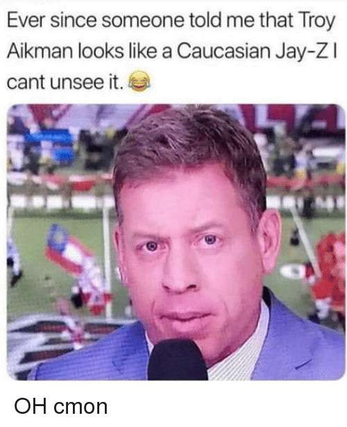 Jay, Caucasian, and Troy: Ever since someone told me that Troy  Aikman looks like a Caucasian Jay-Zl  cant unsee it. OH cmon