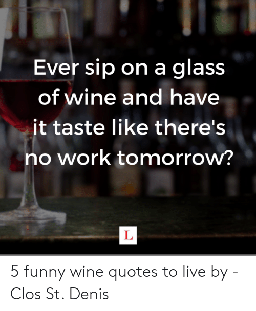 Ever Sip on a Glass of Wine and Have It Taste Like There\'s ...