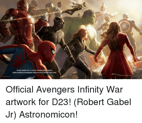 Memes, Avengers, and Infinity: EVERSE  comm Official Avengers Infinity War artwork for D23!  (Robert Gabel Jr) Astronomicon!