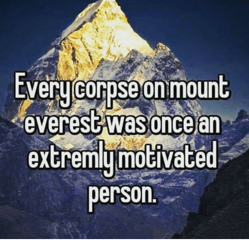 Everest, Mount Everest, and Person: EVeru corpse on mount  everest was oncear  extremymoGiVace  person
