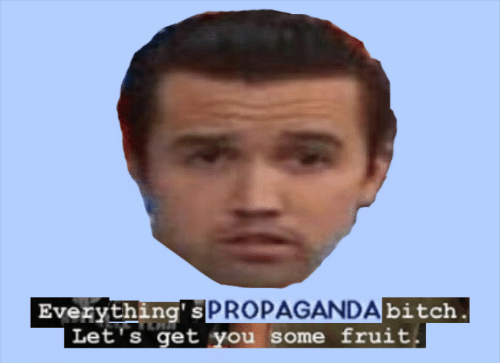 Fruit, You, and Get: Evervthing SPROPAGANDAbitch  Let's get you some fruit