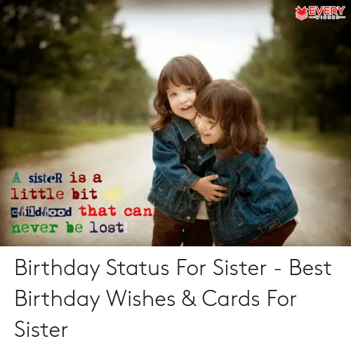 Fantastic Every A Sister Is A Little Bit Eh Dhood That Can Never Be Lost Funny Birthday Cards Online Sheoxdamsfinfo