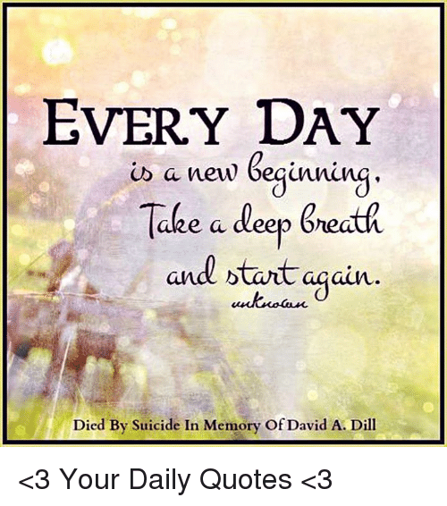 Every Day Is A New Beginning Take A Deep Breath And Btart Again Died