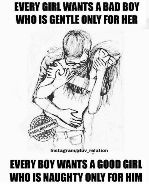 every girl wants a bad boy who is gentle only 9987636 every girl wants a bad boy who is gentle only for her