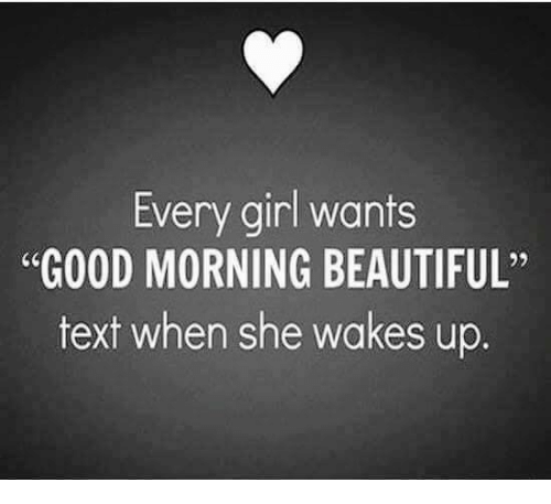 Every Girl Wants Good Morning Beautiful Text When She Wakes Up