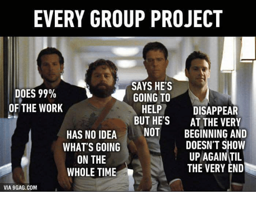 Funny Memes About Group Work : Every group project says he s does going to help of