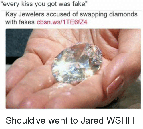 Every Kiss You Got Was Fake Kay Jewelers Accused of Swapping
