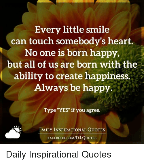 Every Little Smile Can Touch Somebodys Heart No One Is Born Happy