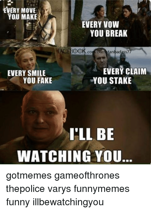 every move you make every vow you break weaceboo every 14859707 ✅ 25 best memes about watch you watch you memes