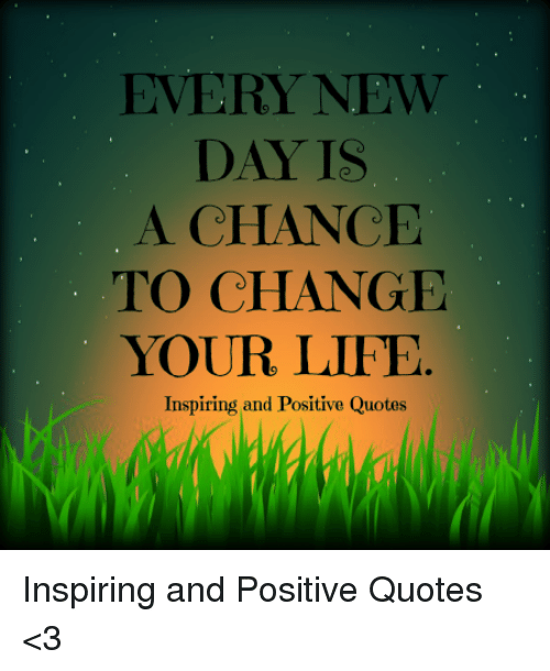 Every New Day Is A Chance To Change Your Life Inspiring And Positive
