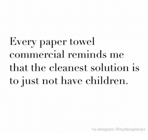 every paper towel commercial reminds me that the cleanest solution