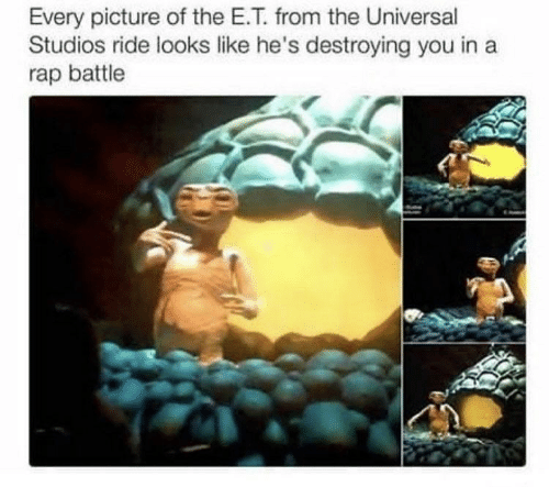 Rap, Rap Battle, and E.T.: Every picture of the E.T. from the Universal  Studios ride looks like he's destroying you in a  rap battle