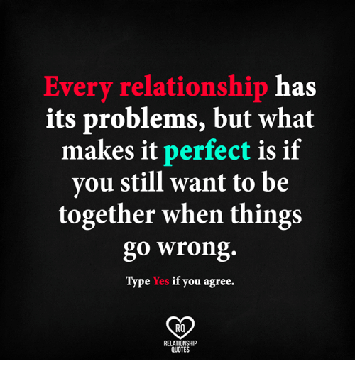 Every Relationship H Its Problems but What Makes It Perfect ...