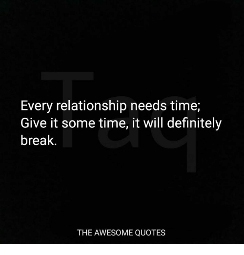 Taking a break in a relationship quotes