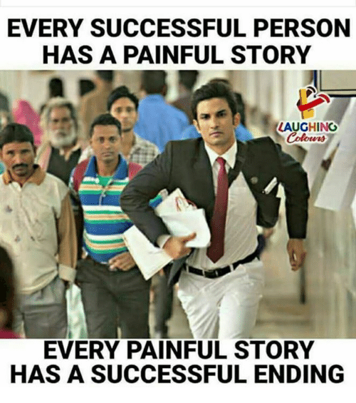 Memes, 🤖, and Personal: EVERY SUCCESSFUL PERSON  HAS A PAINFUL STORY  LAUGHING  Colowrs  EVERY PAINFUL STORY  HAS A SUCCESSFUL ENDING