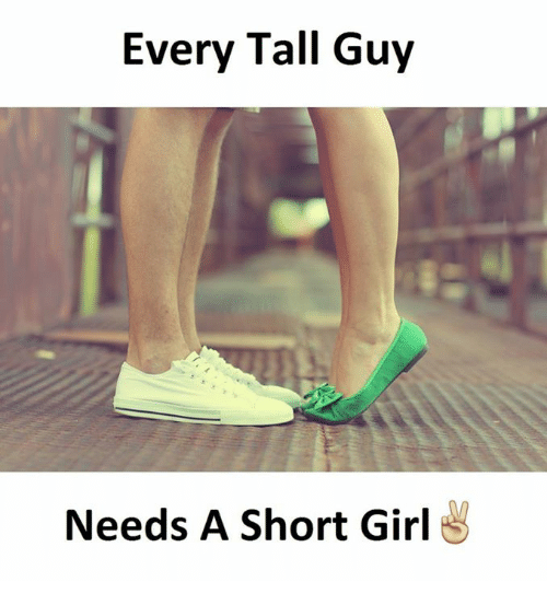 Girl, Short Girl, and Guy: Every Tall Guy  Needs A Short Girl