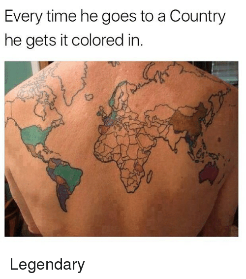 Memes, Time, and 🤖: Every time he goes to a Country  he gets it colored in. Legendary