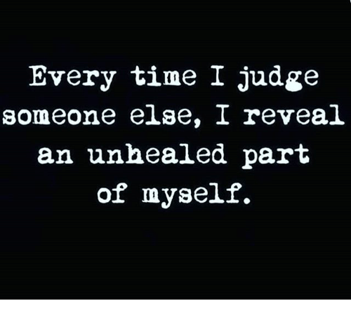 Image result for every time i judge someone i reveal