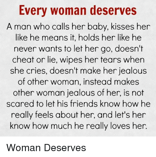 Cheating, Jealous, And Memes: Every Woman Deserves A Man Who Calls Her Baby