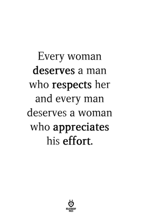Her, Who, and Man: Every woman  deserves a man  who respects her  and everv man  deserves a woman  who appreciates  his effort.  RELATIONG