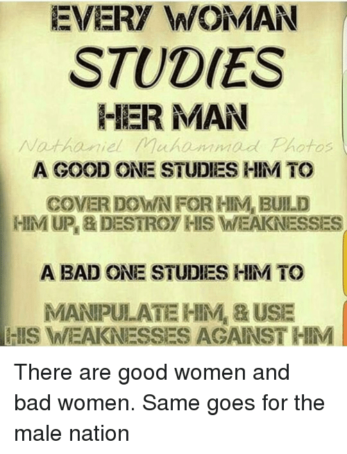 Every Woman Studies Her Man Nathaniel Muhammad Photos A Good One Studies Him To Cover Down For Him Build Him Up Destroy His Esses A Bad One Studies Him To Manipulate Him
