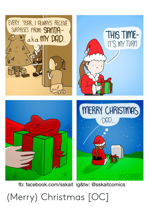 Christmas, Dad, and Facebook: EVERY YEAR, I ALWAYS RECEIVE  SIRPRISES FRom SANTA  THIS TIME  IT'S MY TURO  ako. MY DAD  a.K.a.  MERRY CHRISTMAS  DAD  OSSKAIT  fb: facebook.com/sskait ig&tw: @sskaitcomics (Merry) Christmas [OC]