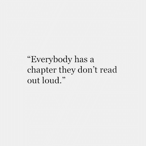 "They, Chapter, and Read: ""Everybody has a  chapter they don't read  out loud."""