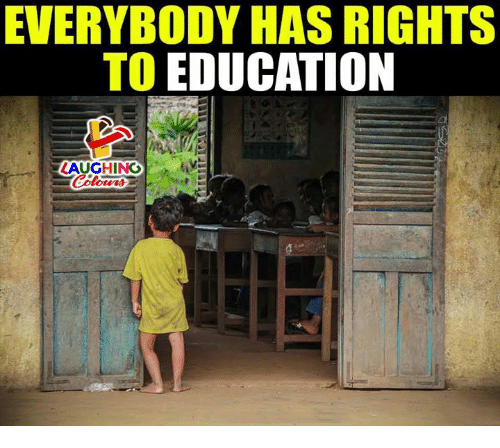 Indianpeoplefacebook, Education, and Laughing: EVERYBODY HAS RIGHTS  TO EDUCATION  LAUGHING