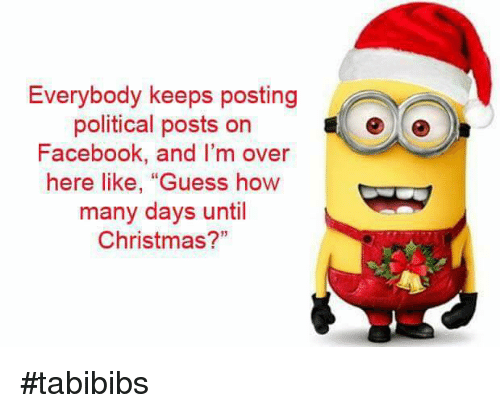 Everybody Keeps Posting Political Posts on Facebook and I\'m Over ...