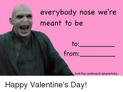 Harry Potter, Awkward, and Kick: everybody nose we're  meant to be  to  from:  kick the-awkward-phanstickz Happy Valentine's Day!