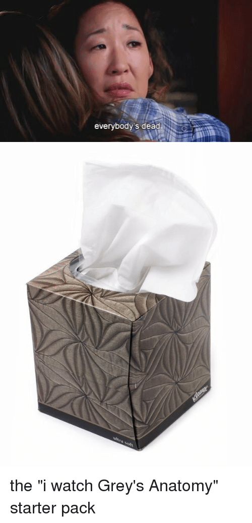 """Funny, Starter Packs, and Grey's Anatomy: everybody's dead   ultra soft the """"i watch Grey's Anatomy"""" starter pack"""