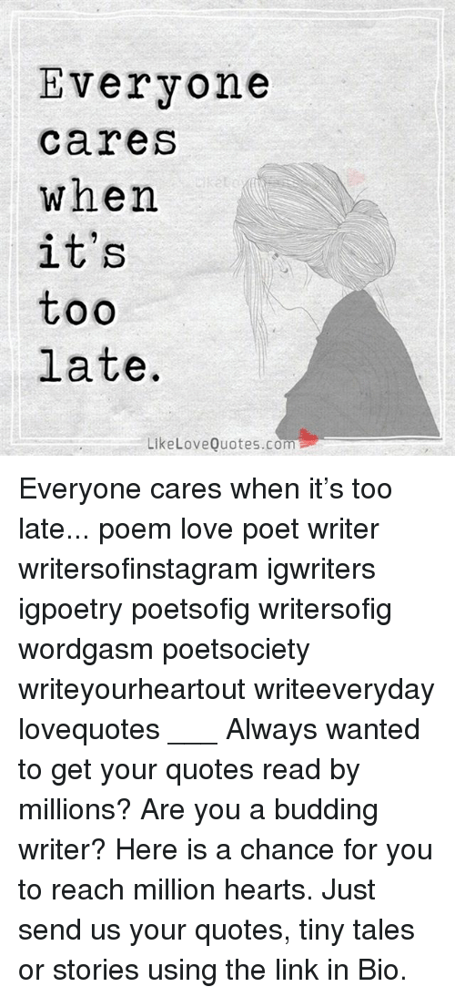 Everyone Care S When Its Too Late Like Love Quotes Com Everyone