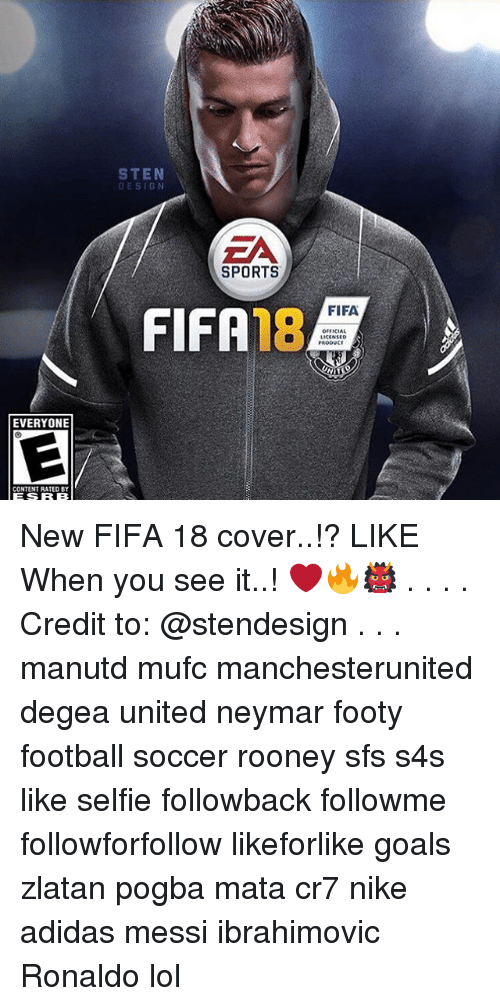 Adidas, Fifa, and Football: EVERYONE  CONTENT RATED BY  STEN  DESIGN  SPORTS  FIFA  OFFICIAL New FIFA 18 cover..!? LIKE When you see it..! ❤️🔥👹 . . . . Credit to: @stendesign . . . manutd mufc manchesterunited degea united neymar footy football soccer rooney sfs s4s like selfie followback followme followforfollow likeforlike goals zlatan pogba mata cr7 nike adidas messi ibrahimovic Ronaldo lol