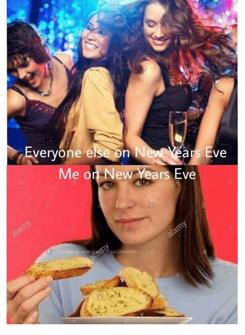 Garlic Bread, Eve, and New: Everyone else on  ars Eve  Me on New Years Eve  a.  ad