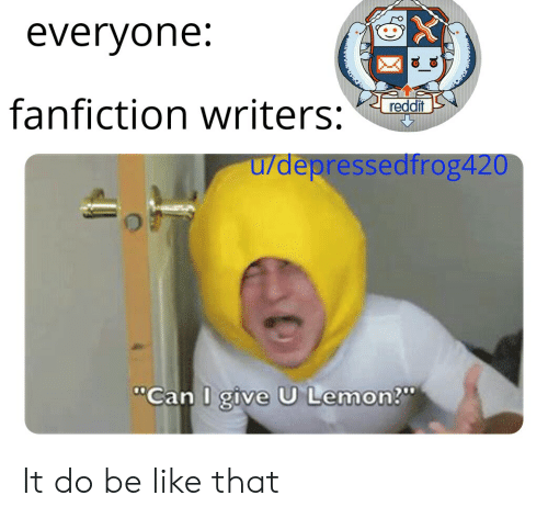 Everyone Fanfiction Writers Udepressedfrog420 Can I Give U Lemon