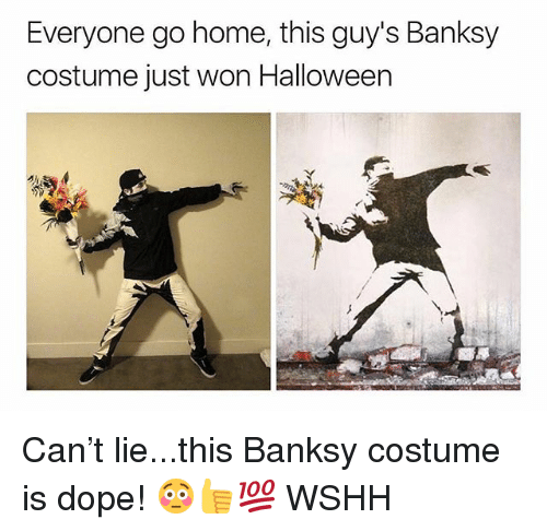 Dope, Halloween, and Memes: Everyone go home, this guy's Banksy  costume just won Halloween Can't lie...this Banksy costume is dope! 😳👍💯 WSHH