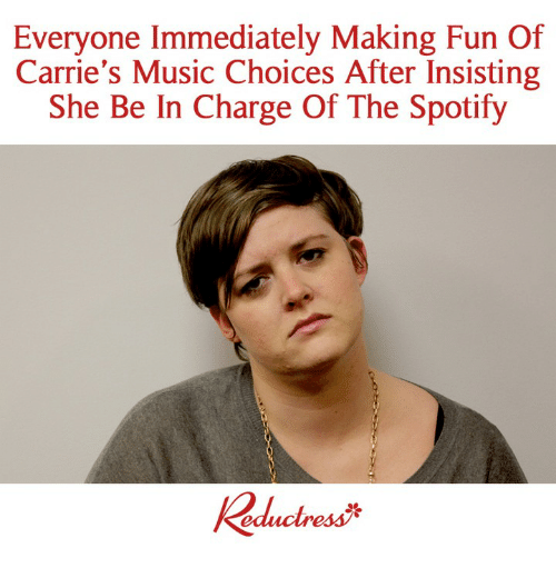 Memes, Music, and Spotify: Everyone Immediately Making Fun Of  Carrie's Music Choices After Insisting  She Be In Charge Of The Spotify  Rductresぶ