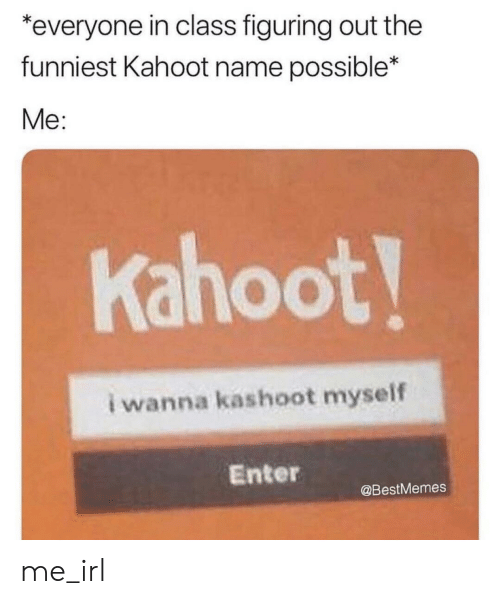 When You Know the Answer on Kahoot DIS | Kahoot Meme on SIZZLE