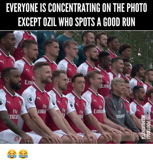 Memes, Run, and Mute: EVERYONE IS CONCENTRATING ON THE PHOTO  EXCEPT OZIL WHO SPOTS A GOOD RUN  Fly  Emi  Et  fiv-  Fly  tura  Py  Fly  miral  mute 😂😂