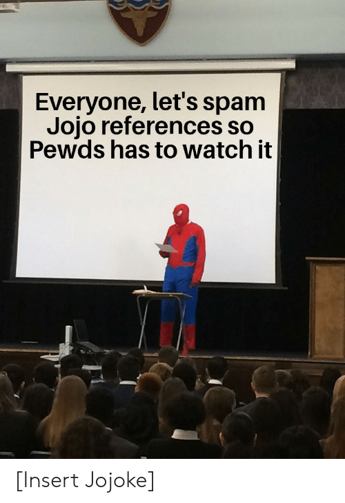 Everyone Let's Spam Jojo References So Pewds Has to Watch It