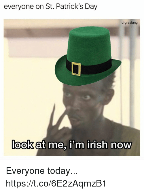 Funny, Irish, and St Patrick's Day: everyone on St. Patrick's Day  drgrayfang  look at me, i'm  irish now Everyone today... https://t.co/6E2zAqmzB1